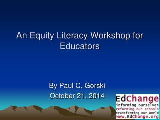 An Equity Literacy Workshop for Educators