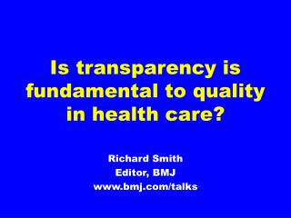 Is transparency is fundamental to quality in health care?