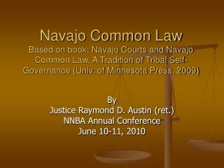 Navajo Common Law Based on book: Navajo Courts and Navajo Common Law, A Tradition of Tribal Self-Governance Univ. of Min
