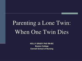 Parenting a Lone Twin:  When One Twin Dies