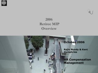 2006  Retiree MIP Overview