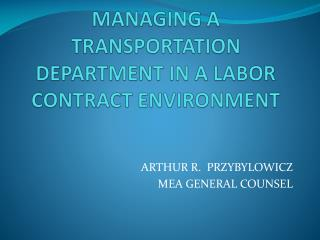 MANAGING A TRANSPORTATION DEPARTMENT IN A LABOR CONTRACT ENVIRONMENT