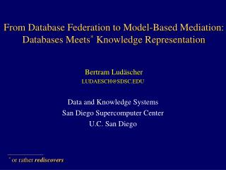 From Database Federation to Model-Based Mediation: Databases Meets *  Knowledge Representation