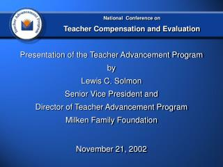 Presentation of the Teacher Advancement Program by Lewis C. Solmon Senior Vice President and