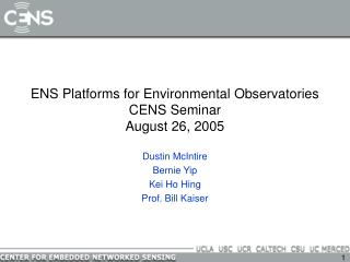 ENS Platforms for Environmental Observatories  CENS Seminar  August 26, 2005