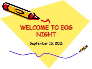 WELCOME TO EOG NIGHT