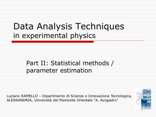 Data Analysis Techniques  in experimental physics