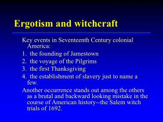 Ergotism and witchcraft