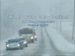 Winter Driving Safety Coalition RAC Board Presentation November 23, 2010
