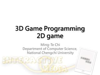3D Game Programming 2D  game