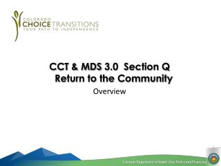 CCT & MDS  3.0  Section Q                Return to the  Community Overview