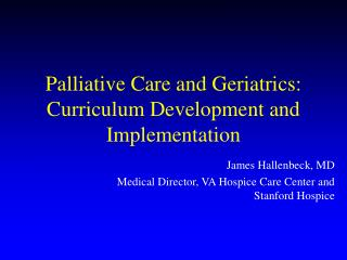 Palliative Care and Geriatrics: Curriculum Development and Implementation