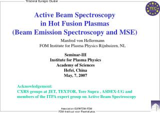 Active Beam Spectroscopy  in Hot Fusion Plasmas (Beam Emission Spectroscopy and MSE)
