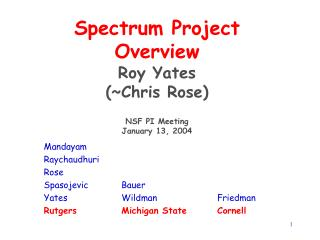 Spectrum Project Overview Roy Yates  (~Chris Rose) NSF PI Meeting January 13, 2004