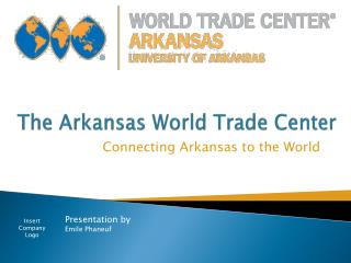 The Arkansas World Trade Center