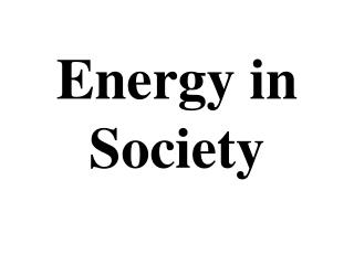 Energy in Society