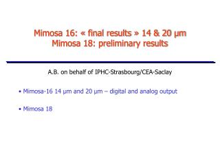 Mimosa 16: « final results » 14 & 20 µm Mimosa 18: preliminary results