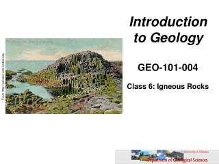 Introduction to Geology GEO-101-004 Class 6: Igneous Rocks