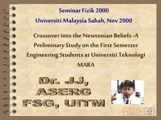 Dr. JJ, ASERG FSG, UiTM