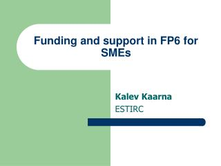 Funding and support in FP6 for SMEs
