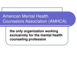 American Mental Health Counselors Association (AMHCA)