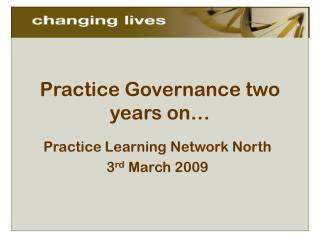 Practice Governance two years on…