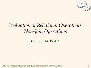 Evaluation of Relational Operations: Non-Join Operations