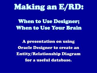 Making an E/RD: When to Use Designer; When to Use Your Brain