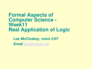 Formal Aspects of Computer Science - Week11 Real Application of Logic