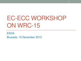 EC-ECC Workshop on Wrc-15