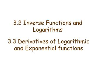 3.2 Inverse Functions and Logarithms