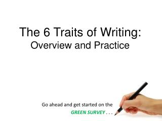 The 6 Traits of Writing: Overview and Practice