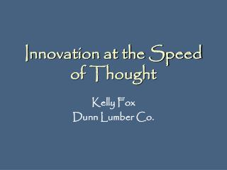 Innovation at the Speed of Thought