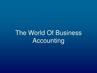 The World Of Business Accounting