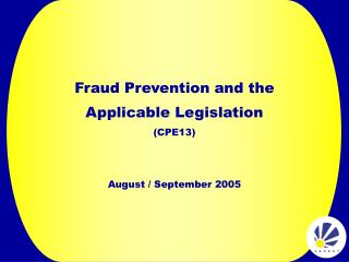 Fraud Prevention and the     Applicable Legislation (CPE13)