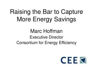 Raising the Bar to Capture More Energy Savings