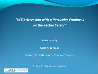 """WTO Accession with a Particular Emphasis  on the Textile Sector""  Presentation by"