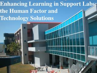 Enhancing Learning in Support Labs: the Human Factor and  Technology Solutions