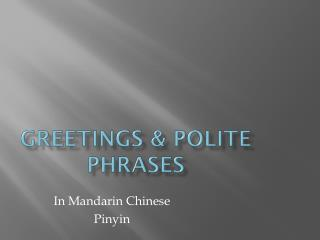 Greetings & Polite Phrases