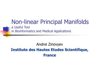 Non-linear Principal Manifolds a Useful Tool  in Bioinformatics and Medical Applications