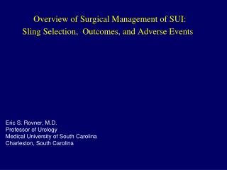 Overview of Surgical Management of SUI: Sling Selection,  Outcomes, and Adverse Events