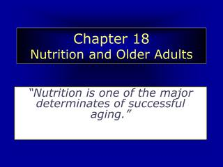 Chapter 18 Nutrition and Older Adults