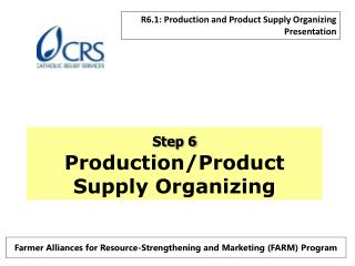 Step 6 Production/Product Supply  Organizing