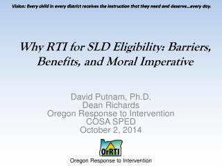 Why RTI for SLD Eligibility: Barriers, Benefits, and Moral Imperative