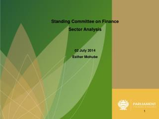 Standing Committee on Finance  Sector Analysis  02 July 2014 Esther Mohube