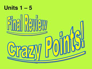 Crazy Points!