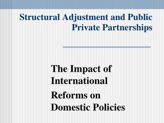 Structural Adjustment and Public Private Partnerships
