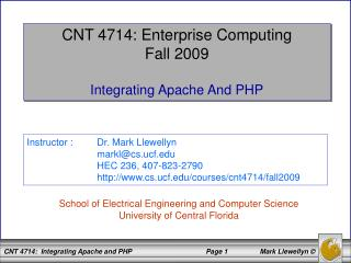 CNT 4714: Enterprise Computing Fall 2009 Integrating Apache And PHP