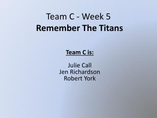 Team C - Week 5 Remember The Titans