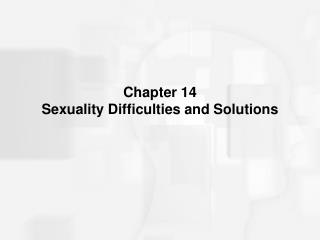 Chapter 14 Sexuality Difficulties and Solutions